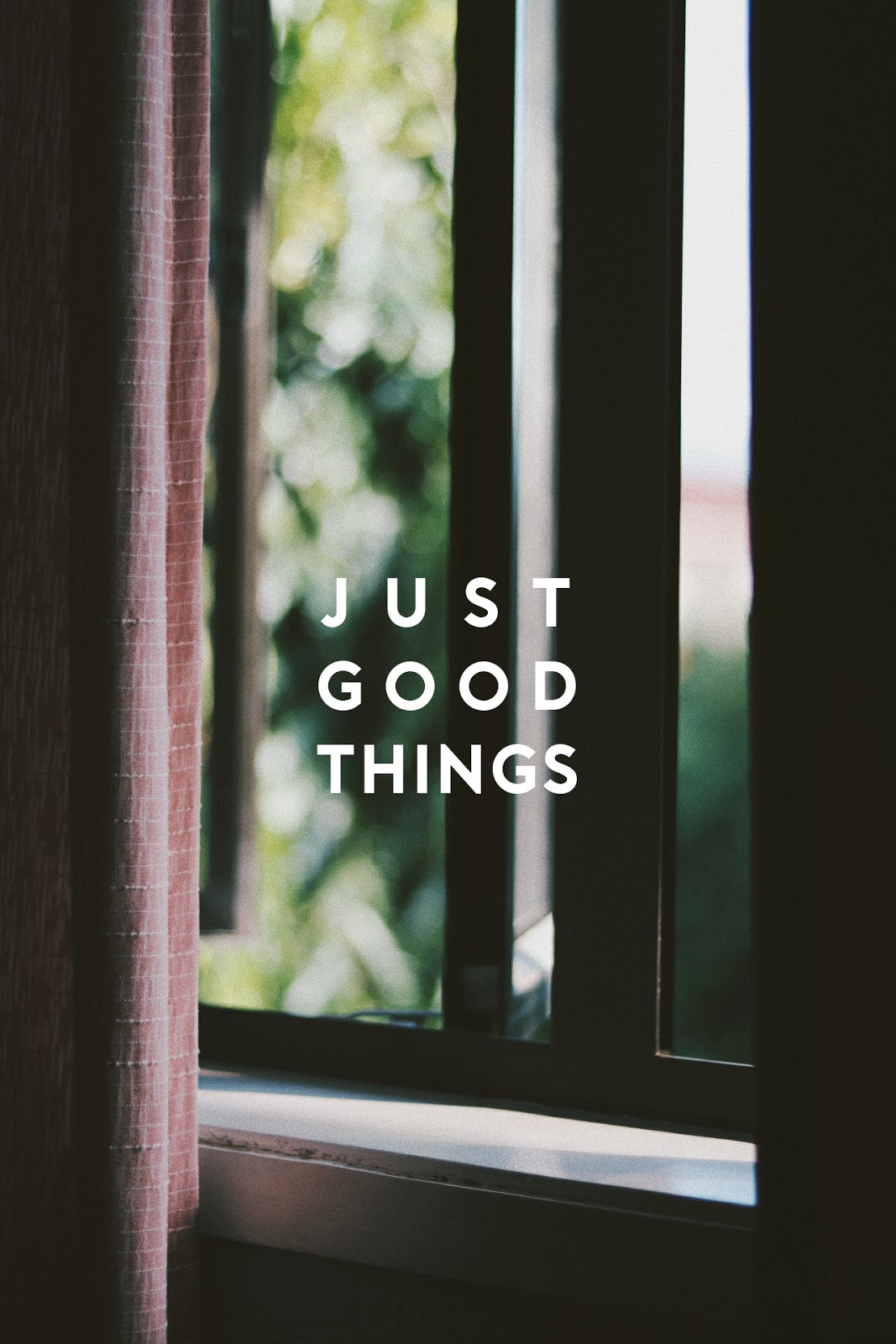 JUST GOOD THINGS